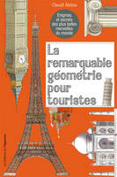La Remarquable Geometrie Pour Touristes