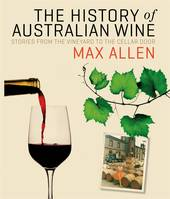 The history of Australian wine, Stories from the vineyard to the cellar door
