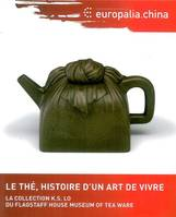 THE , HISTOIRE D'UN ART DE VIVRE (LE), la collection K. S. Lo du Flagstaff house museum of Tea ware