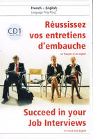 Réussissez vos entretiens d'embauche en français et en anglais Volume 1 + CD Audio, Succeed in your Job Interviews in French and English + CD 1