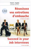 Réussissez vos entretiens d'embauche en français et en anglais Volume 2 + CD Audio, Succeed in your Job Interviews in French and English + CD 2