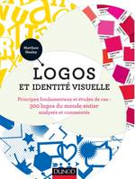 Logos et identit visuelle - Principes fondamentaux et tudes de cas, Principes fondamentaux et tudes de cas : 300 logos du monde entier, analyss et comments