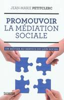Promouvoir La Mediation Sociale