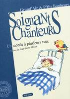 Soignants Chanteurs : Un Monde A Plusieu