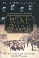 Wine and war, the French, the Nazis, and the battle for France's greatest treasure