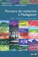 Parcours De Recherche A Madagascar. L'Ird - Orstom Et Ses Partenaires. Avec Cd-Rom