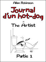 Journal d'un hot-dog, the artist, partie 1