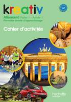Kreativ Anne 1 Palier 1 - Allemand - Cahier d'activits - Edition 2013
