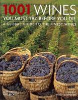 1001 Wines You Must Try Before You Die - Neil Beckett, Hugh Johnson