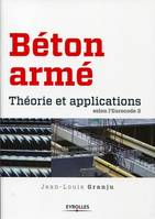 Beton Arme : Theorie Et Applications Selon L'Eurocode 2