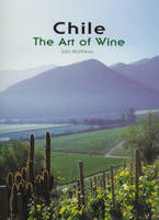 Chile, the Art of Wine