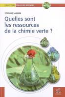 Quelles sont les ressources de la chimie verte ?