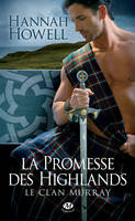 La Promesse des Highlands, Le Clan Murray , T1