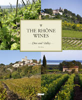 The Rhne wines, Ctes and Valley (version anglaise)