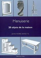 Menuiserie, 20 objets de la maison