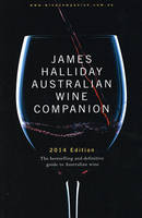 James Halliday Australian Wine Companion 2014, The bestelling and definitive guide to Australian wine