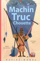 Machin Truc Chouette