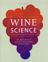 Wine Science, The Application of Science in Winemaking