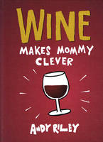 Wine, Makes Mommy Clever
