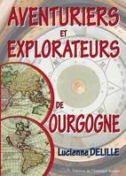 Aventuriers Et Explorateurs Bourguignons