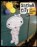 Sticker city, l'art du graffiti papier