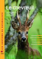 Le chevreuil / description, comportement, vie sociale, expansion, observation...