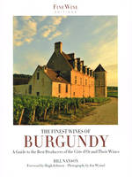 The finest wines of Burgundy, A guide to the best producers of the Cte d'Or and their wines (Language: English)