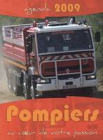 Agenda Pompiers 2009 - Au Coeur De Votre Passion